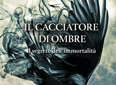 """""""Il segreto dell'immortalità"""": booktrailer – trilogia """"Il cacciatore di Ombre"""""""