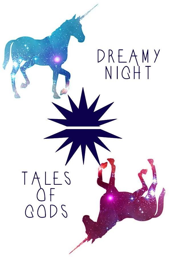 Dreamy Night; Tales of Gods