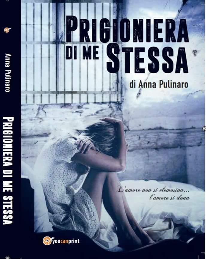 prigioniera me stessa amazon scrittrice youcanprint anna pulinaro