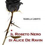 Il Roseto Nero: Booktrailer del libro di Isabella Liberto