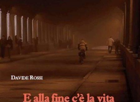 E alla fine c'è la vita: intervista allo scrittore Davide Rossi