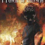 I fuochi di Valencia: Segnalazione del libro di Elena Covani