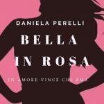 Bella In Rosa: Segnalazione Libro di Daniela Perelli