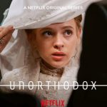 Unorthodox – Mini Serie Tv targata Netflix – No Spoiler