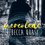 Mercoledì: Romance Contemporaneo di Rebecca Quasi