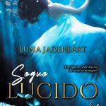 Sogno Lucido: segnalazione romanzo di Luna Jadeheart
