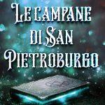 Le campane di San Pietroburgo: segnalazione romanzo