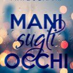 Mani sugli occhi: segnalazione romanzo di Pitti Duchamp